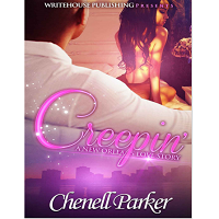 Creepin by Chenell Parker