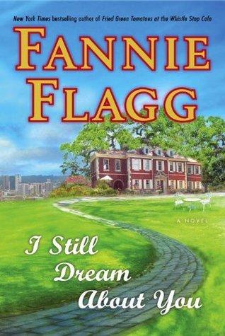 I Still Dream About You by Fannie Flagg EPUB