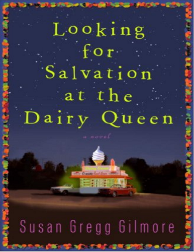 Looking for Salvation at the Dairy Queen by Susan Gregg Gilmore EPUB