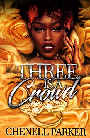 Three Is A Crowd by Chenell Parker epub