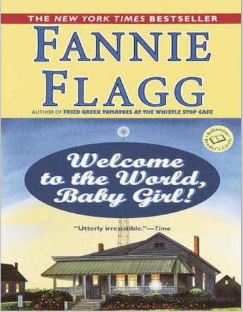 Welcome to the World Baby Girl by Fannie Flagg EPUB