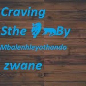 Craving Sthe by Mbalenhleyothando zwane
