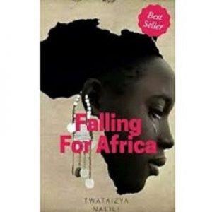 Falling For Africa by Twataizya Nalili