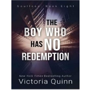 The Boy Who Has No Redemption by Victoria Quinn