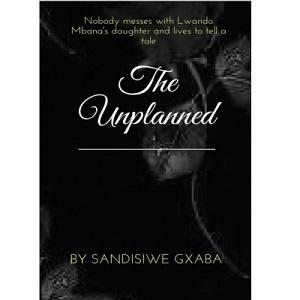 The Unplanned by Sandisiwe Gxaba