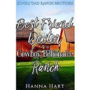 Best Friend Doctor At The Cowboy Billionaire Ranch