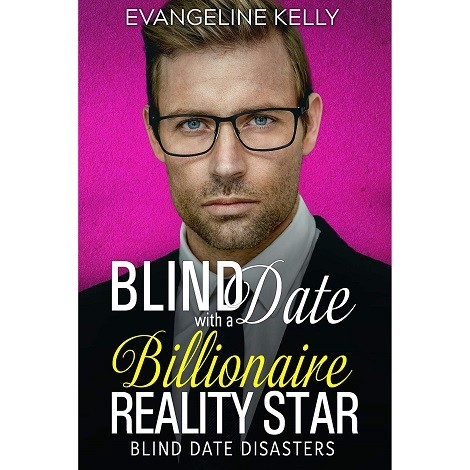 Blind Date with a Billionaire Reality Star by Evangeline Kelly epub