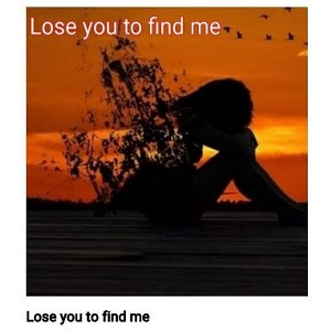 lose-you-to-find-me