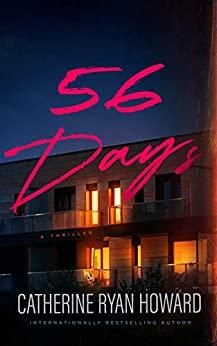 56 Days by Catherine Ryan Howard