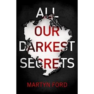 All Our Darkest Secrets by Martyn Ford