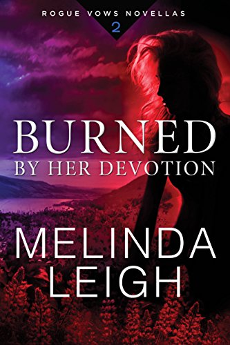 Burned by Her Devotion by Melinda Leigh
