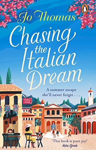 Chasing the Italian Dream by Jo Thomas