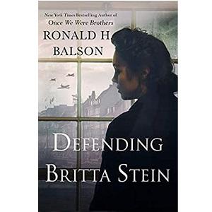 Defending Britta Stein by Ronald H. Balson