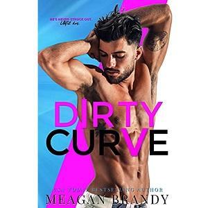 Dirty Curve by Meagan Brandy