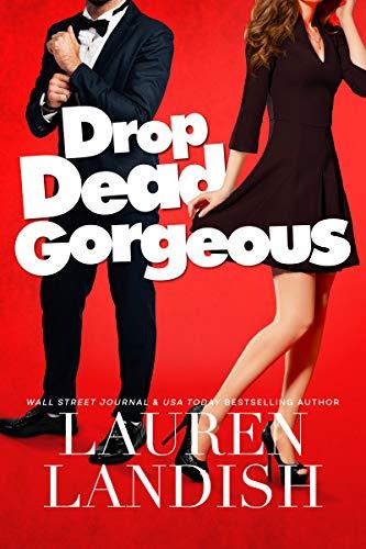 Drop Dead Gorgeous by Lauren Landish