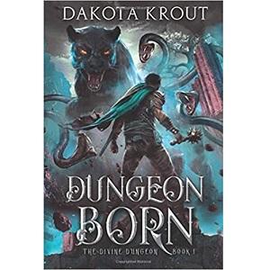 Dungeon Born by Dakota Krout