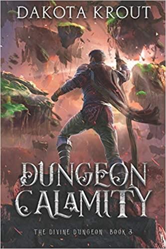 Dungeon Calamity by Dakota Krout
