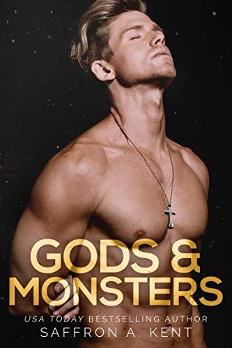 Gods & Monsters by Saffron A Kent