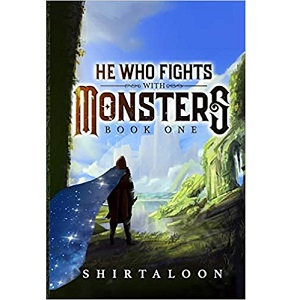 He Who Fights with Monsters by Shirtaloon