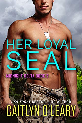 Her Loyal SEAL by Caitlyn O Leary