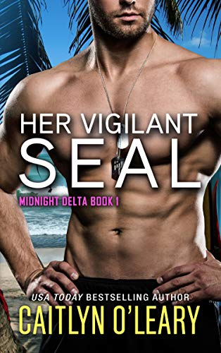 Her Vigilant SEAL by Caitlyn O Leary