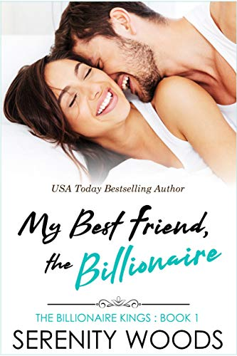 My Best Friend, the Billionaire by Serenity Woods