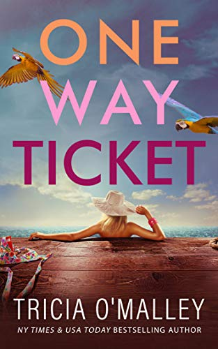 One Way Ticket by Tricia O'Malley