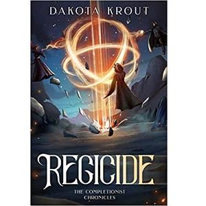 Regicide by Dakota Krout