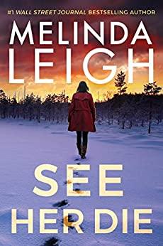 See Her Die by Melinda Leigh