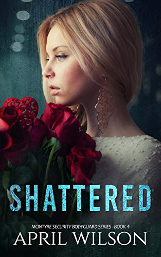 Shattered by April Wilson