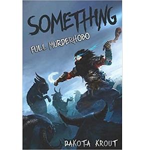 Something by Dakota Krout