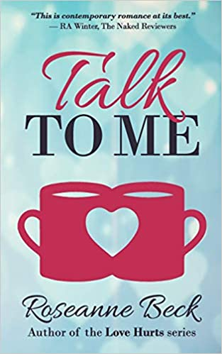 Talk to Me by Roseanne Beck