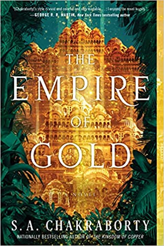The Empire of Gold by S. A Chakraborty