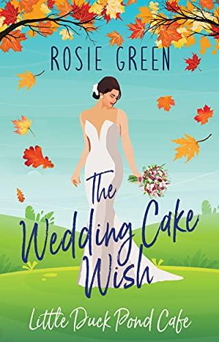 The Wedding Cake Wish by Rosie Green