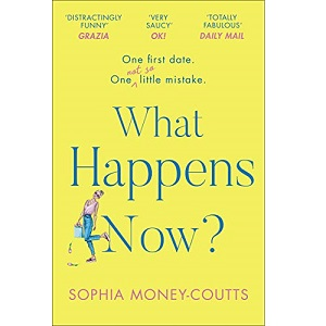 What Happens Now by Sophia Money Coutts